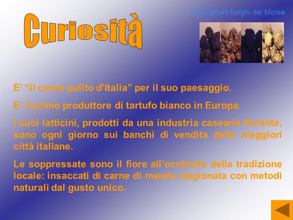 Curiosità E' il cuore pulito d'Italia per il suo paesaggio.