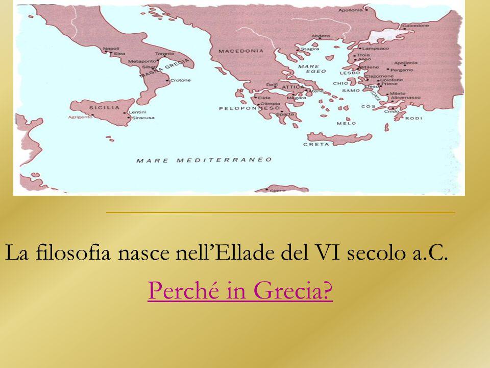 La filosofia nasce nell'Ellade del VI secolo a.C. Perché in Grecia