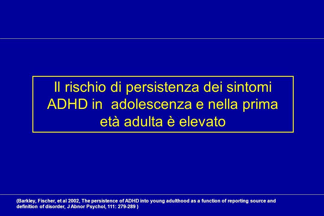 Uno dei lavori longitudinali che hanno fornito questa consapevolezza che ribalta la vecchia concezione dell'ADHD come disturbo esclusivamente dell'età evolutiva