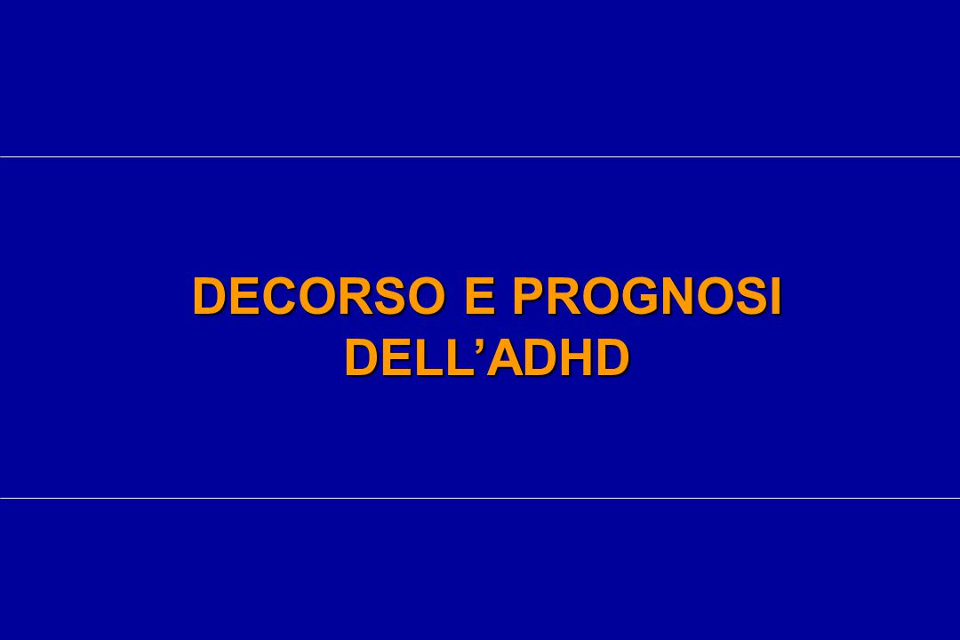 DECORSO E PROGNOSI DELL'ADHD