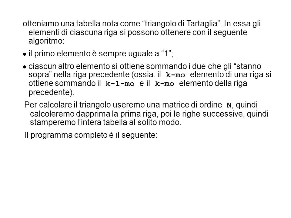 otteniamo una tabella nota come triangolo di Tartaglia