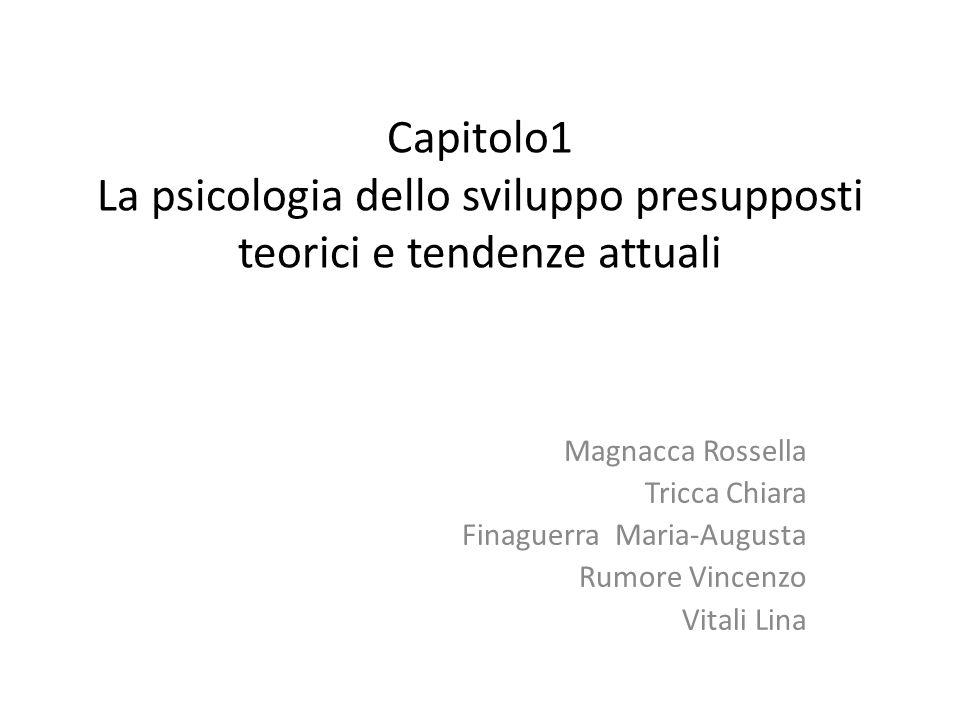 Capitolo1 La psicologia dello sviluppo presupposti teorici e tendenze attuali