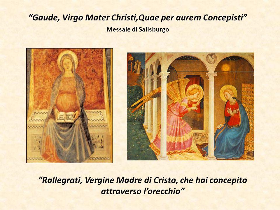 Gaude, Virgo Mater Christi,Quae per aurem Concepisti