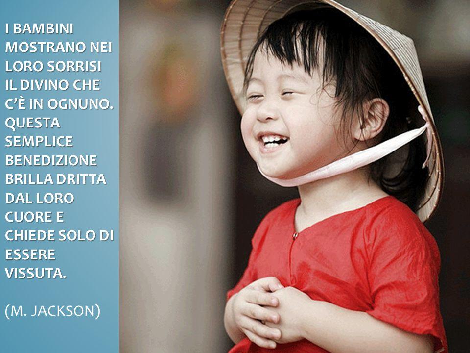 I bambini mostrano nei loro sorrisi il divino che c'è in ognuno
