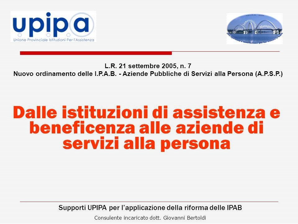 L.R. 21 settembre 2005, n. 7 Nuovo ordinamento delle I.P.A.B. - Aziende Pubbliche di Servizi alla Persona (A.P.S.P.)