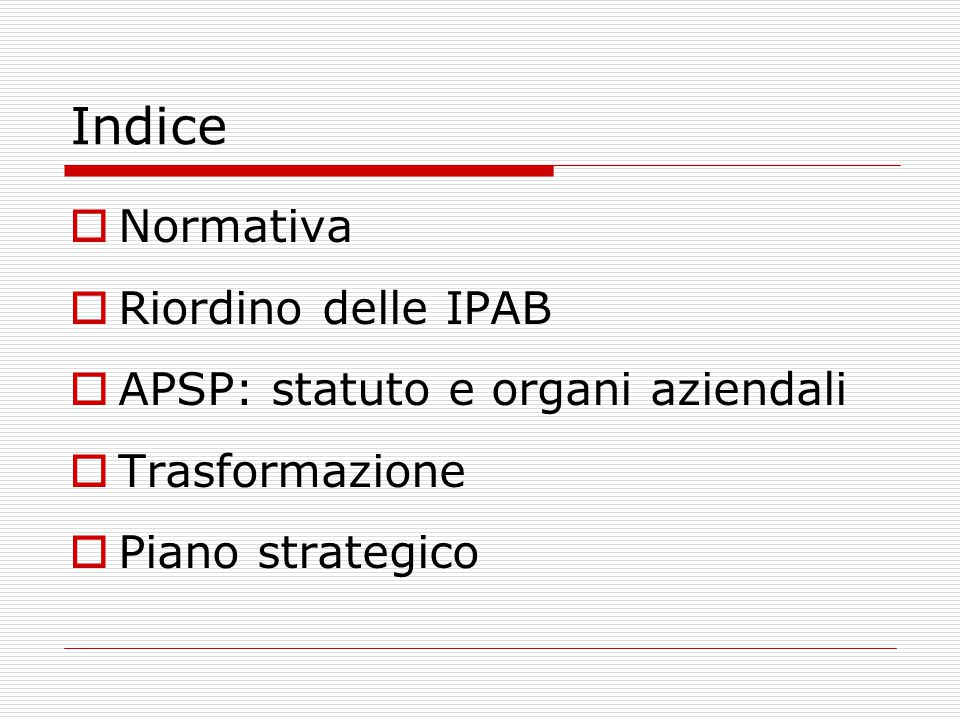 Indice Normativa Riordino delle IPAB APSP: statuto e organi aziendali