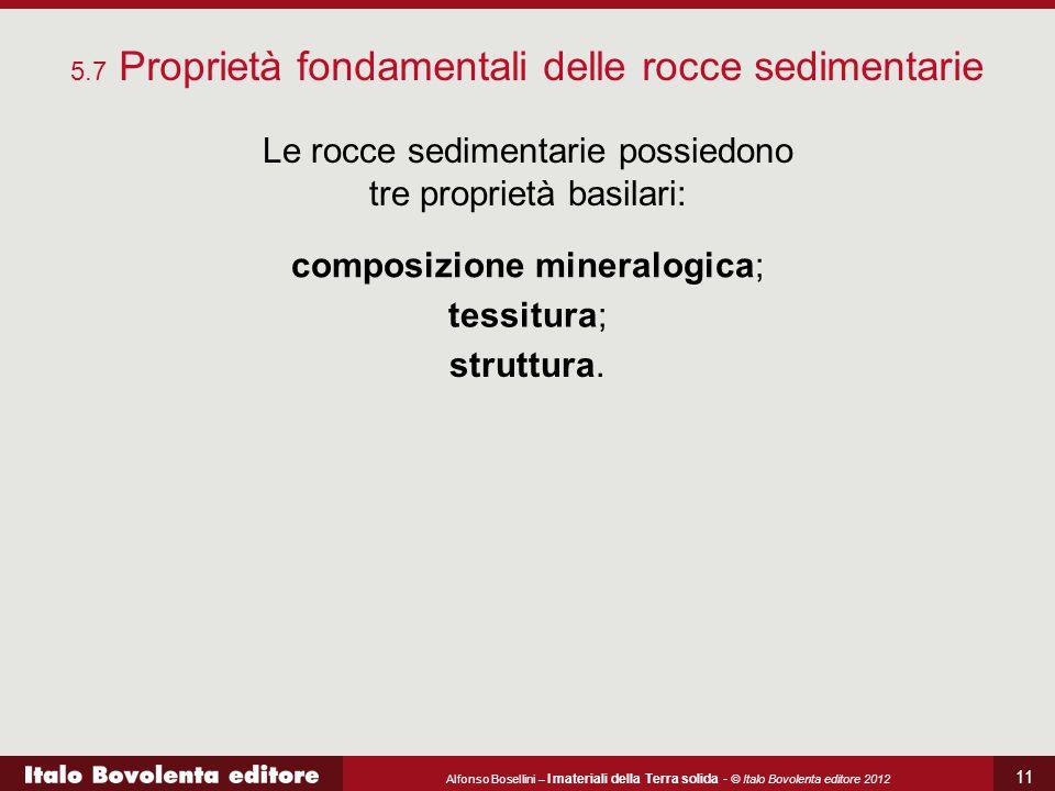 Le rocce sedimentarie possiedono tre proprietà basilari: