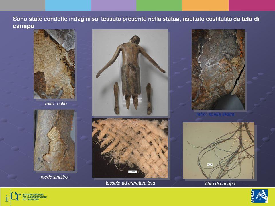 Sono state condotte indagini sul tessuto presente nella statua, risultato costitutito da tela di canapa