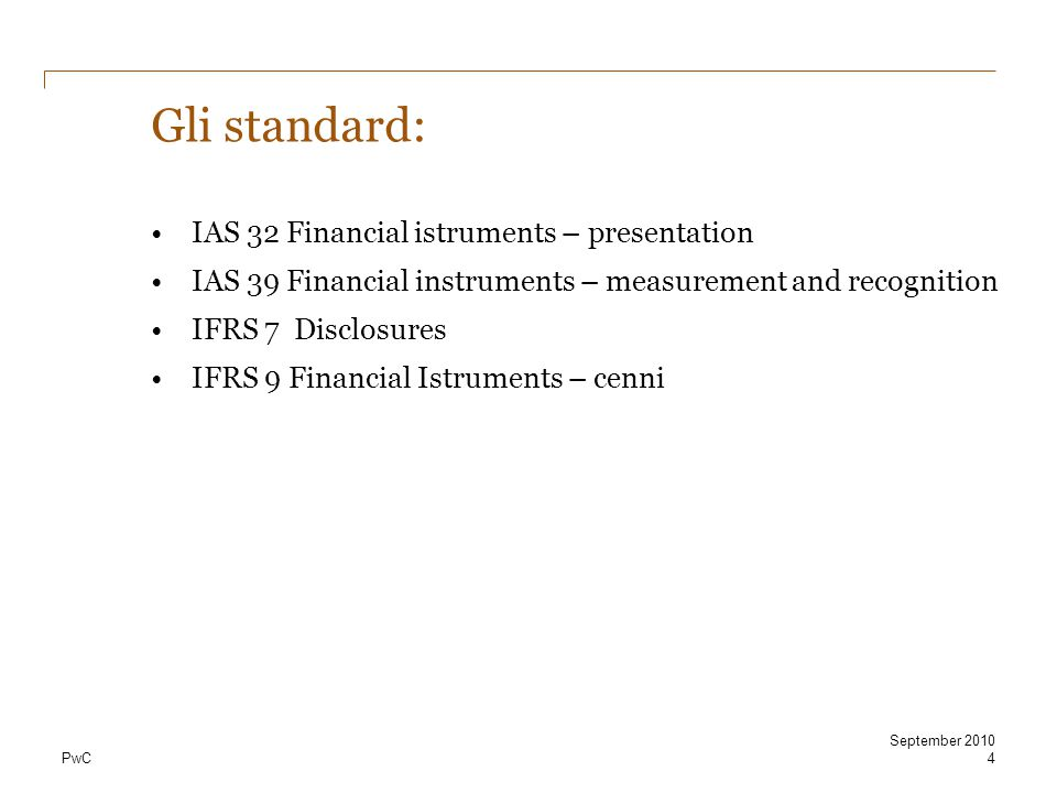 Gli standard: IAS 32 Financial istruments – presentation