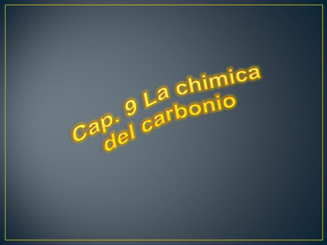Cap. 9 La chimica del carbonio