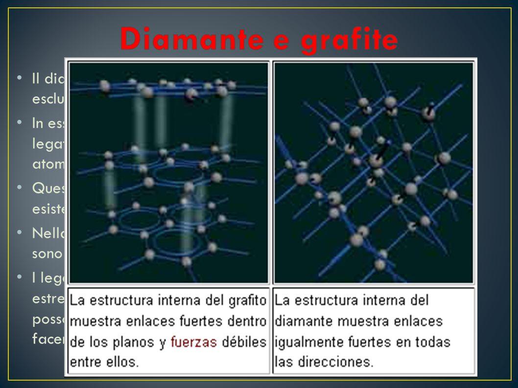 Diamante e grafite Il diamante è un minerale composto esclusivamente di carbonio.