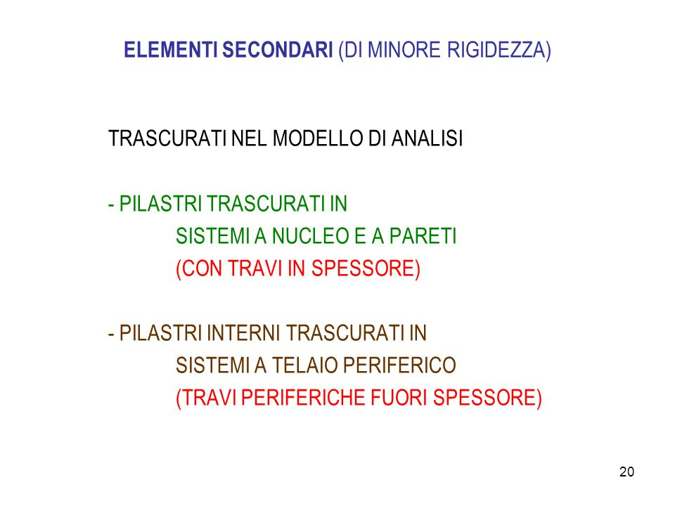 ELEMENTI SECONDARI (DI MINORE RIGIDEZZA)