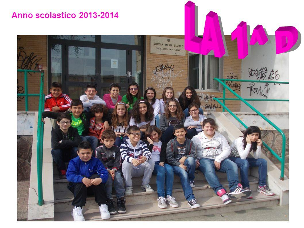 LA 1^ D Anno scolastico 2013-2014