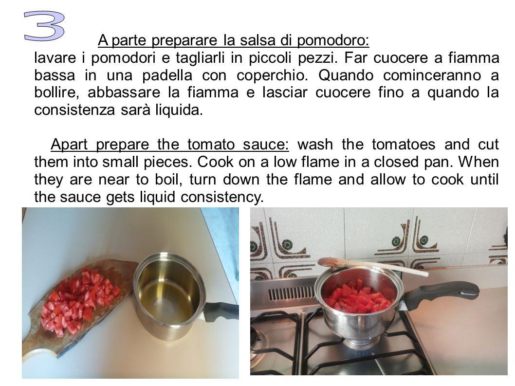 A parte preparare la salsa di pomodoro:
