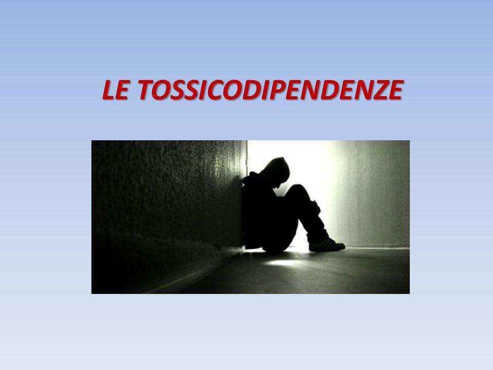 LE TOSSICODIPENDENZE