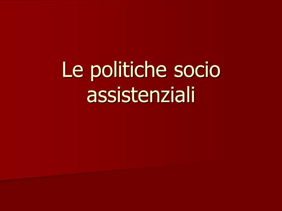 Le politiche socio assistenziali