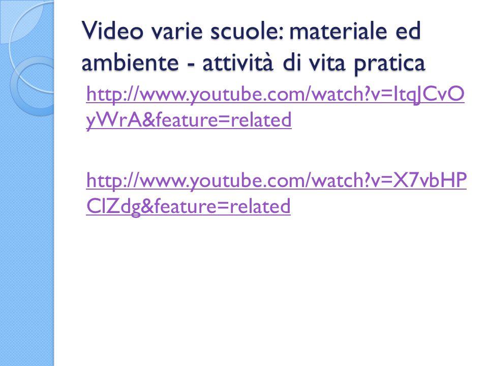 Video varie scuole: materiale ed ambiente - attività di vita pratica