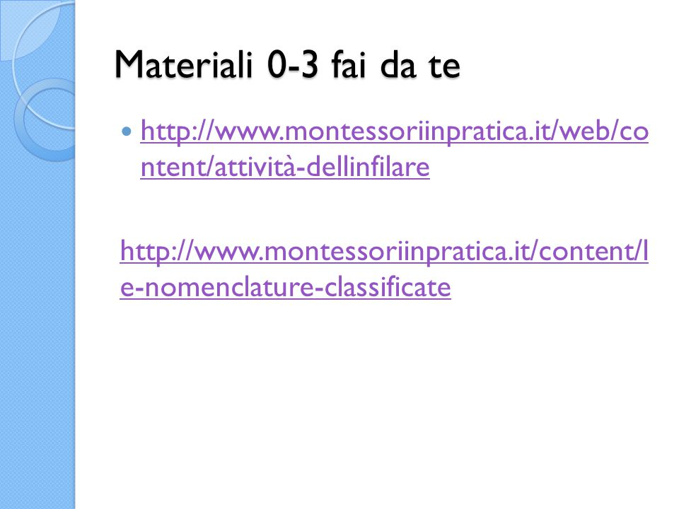 Materiali 0-3 fai da te http://www.montessoriinpratica.it/web/co ntent/attività-dellinfilare.