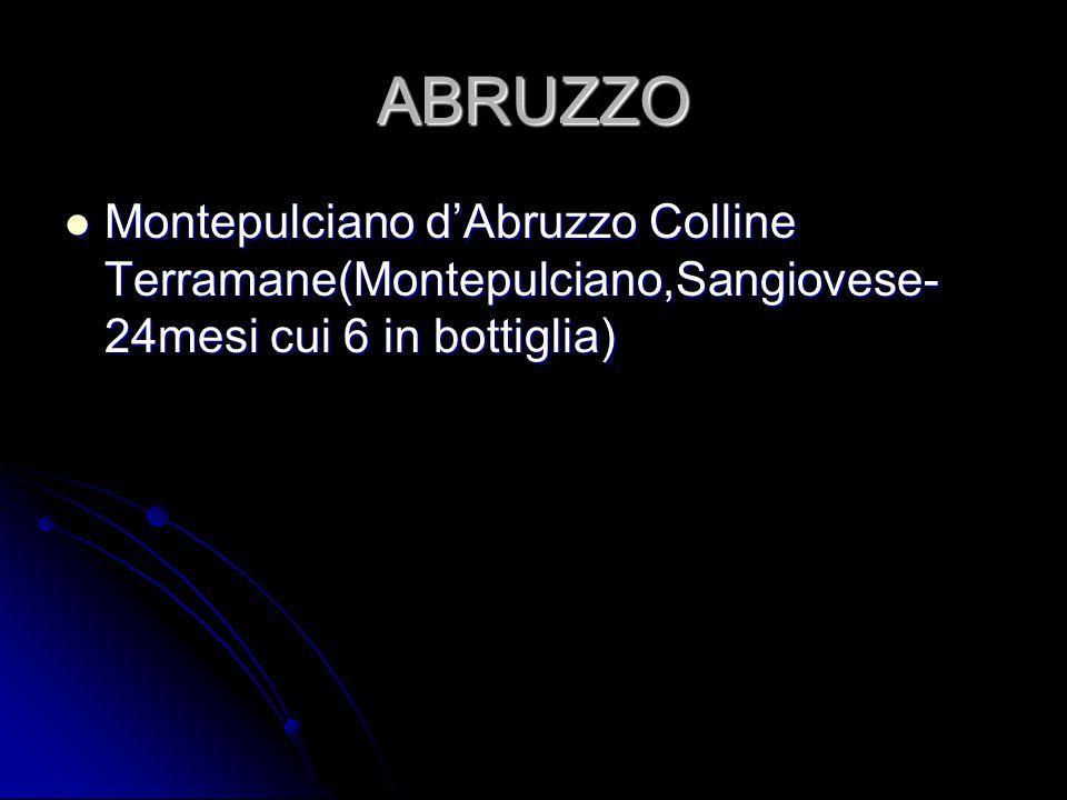 ABRUZZO Montepulciano d'Abruzzo Colline Terramane(Montepulciano,Sangiovese-24mesi cui 6 in bottiglia)