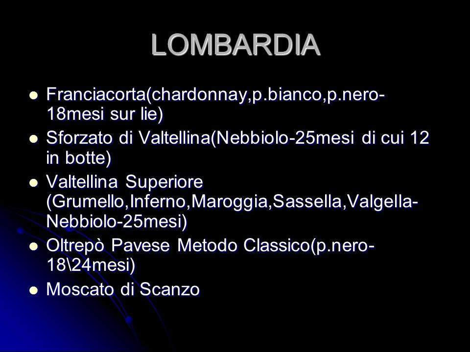 LOMBARDIA Franciacorta(chardonnay,p.bianco,p.nero-18mesi sur lie)