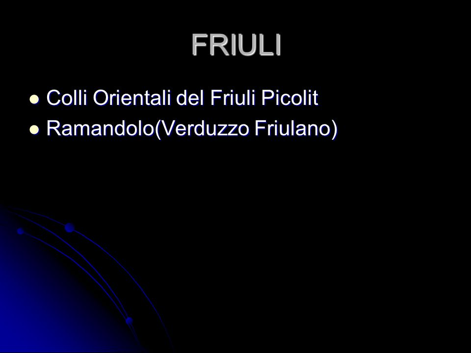 FRIULI Colli Orientali del Friuli Picolit Ramandolo(Verduzzo Friulano)