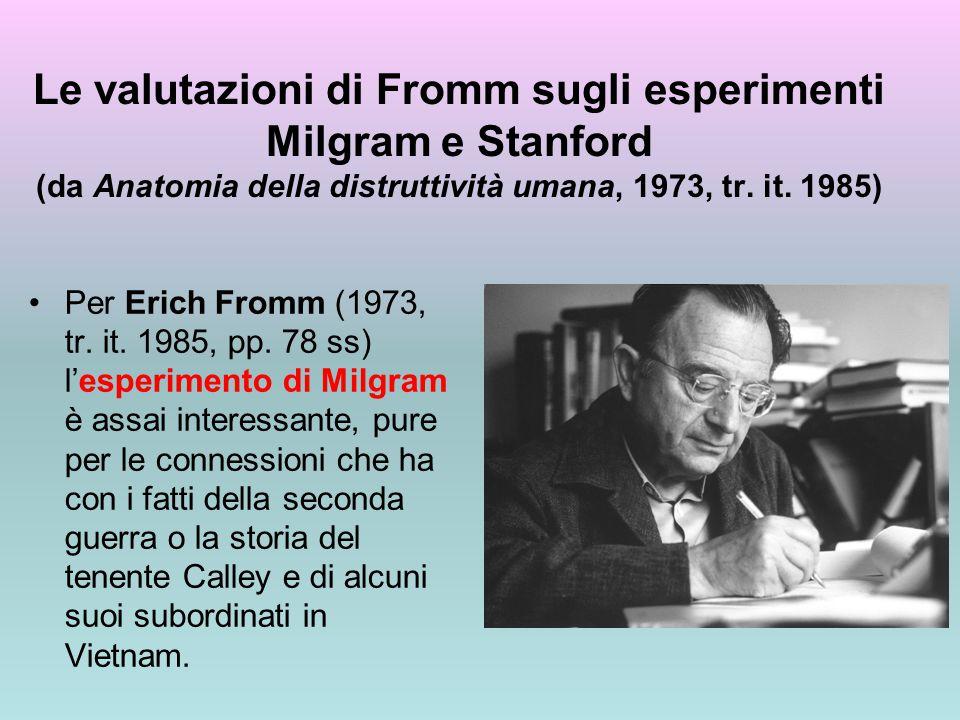 Le valutazioni di Fromm sugli esperimenti Milgram e Stanford (da Anatomia della distruttività umana, 1973, tr. it. 1985)
