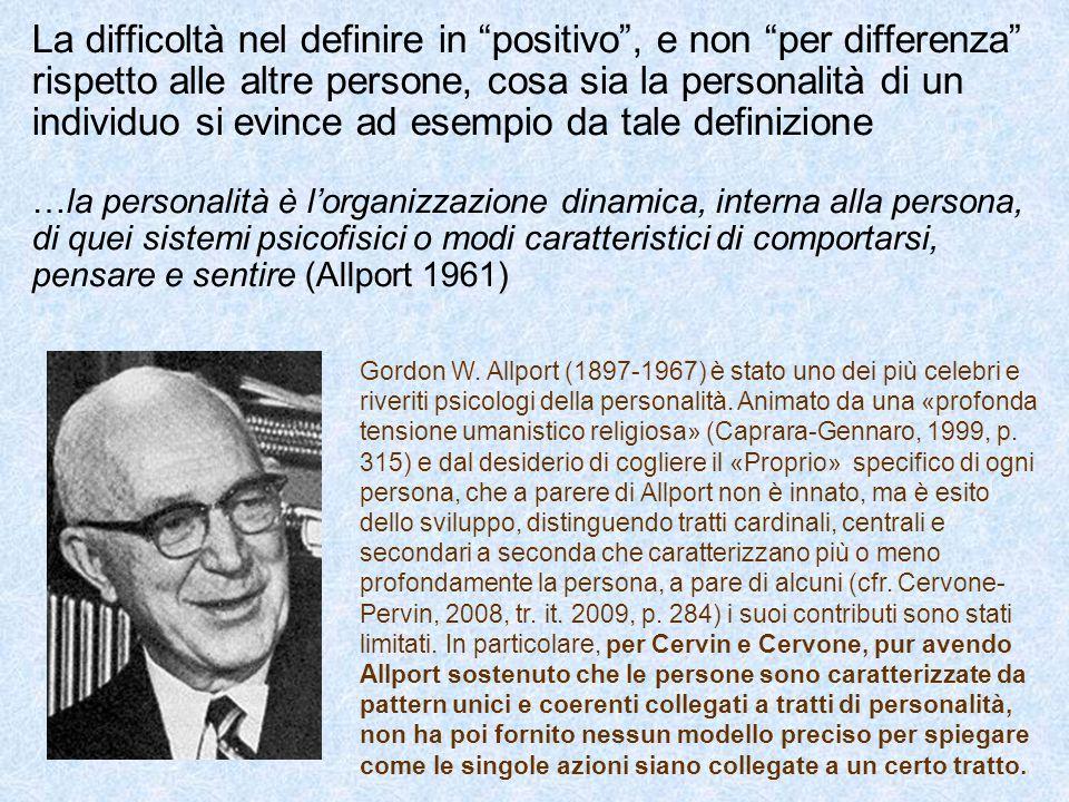 La difficoltà nel definire in positivo , e non per differenza rispetto alle altre persone, cosa sia la personalità di un individuo si evince ad esempio da tale definizione