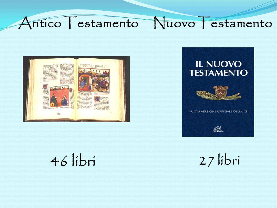 Antico Testamento Nuovo Testamento 46 libri 27 libri