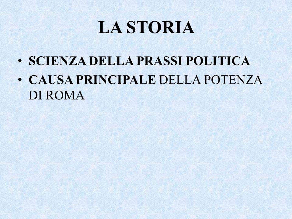 LA STORIA SCIENZA DELLA PRASSI POLITICA