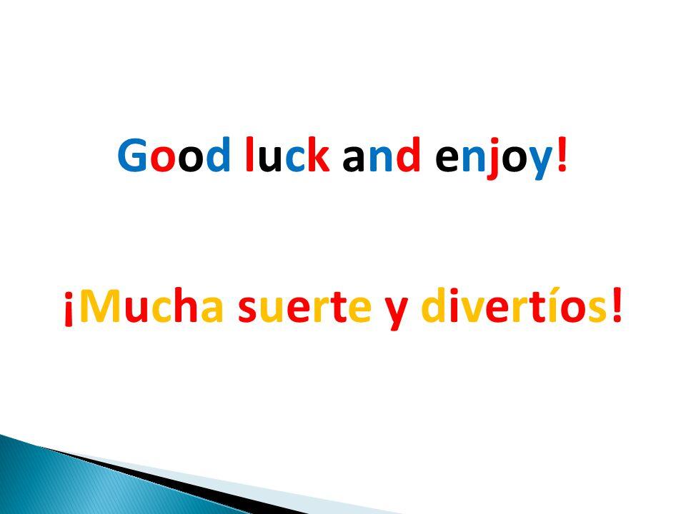 ¡Mucha suerte y divertíos!