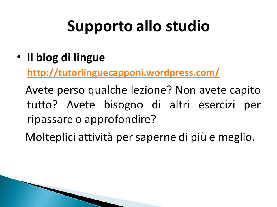 Supporto allo studio Il blog di lingue http://tutorlinguecapponi.wordpress.com/