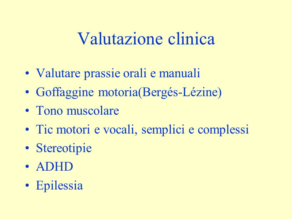Valutazione clinica Valutare prassie orali e manuali
