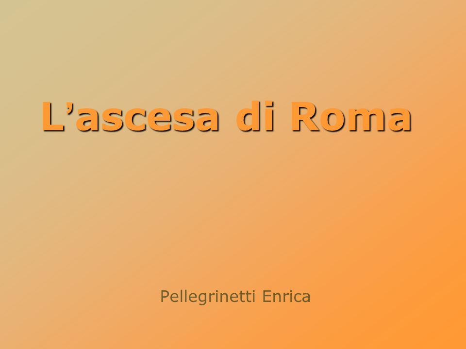 L'ascesa di Roma Pellegrinetti Enrica