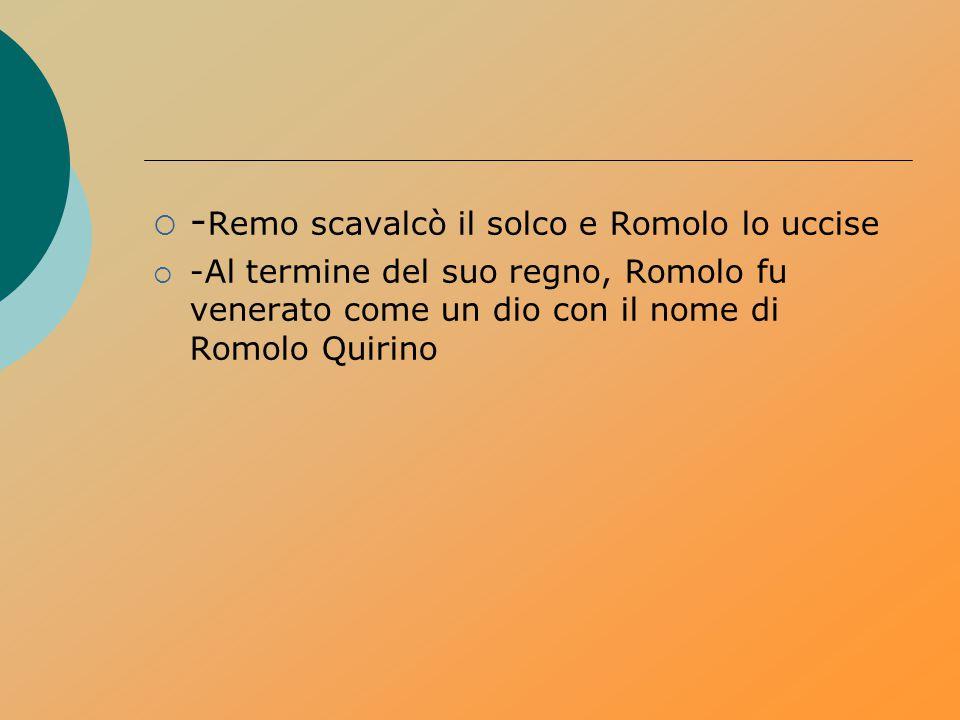 -Remo scavalcò il solco e Romolo lo uccise