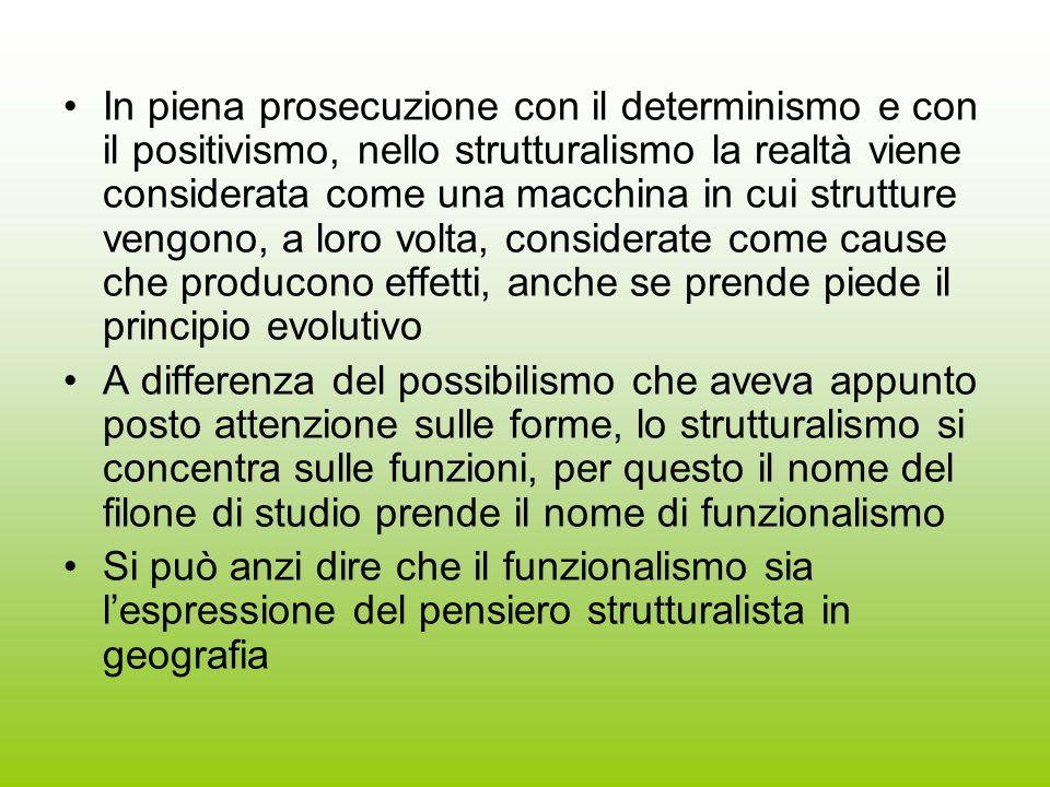 In piena prosecuzione con il determinismo e con il positivismo, nello strutturalismo la realtà viene considerata come una macchina in cui strutture vengono, a loro volta, considerate come cause che producono effetti, anche se prende piede il principio evolutivo