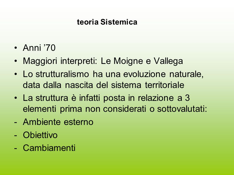 Maggiori interpreti: Le Moigne e Vallega