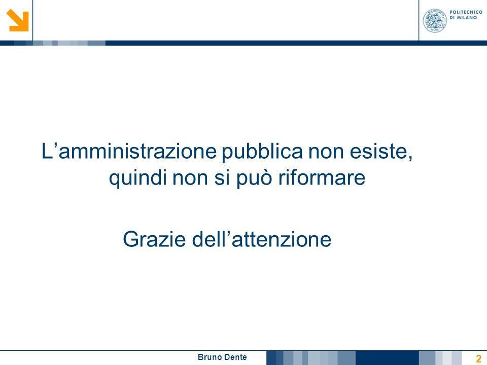 L'amministrazione pubblica non esiste, quindi non si può riformare