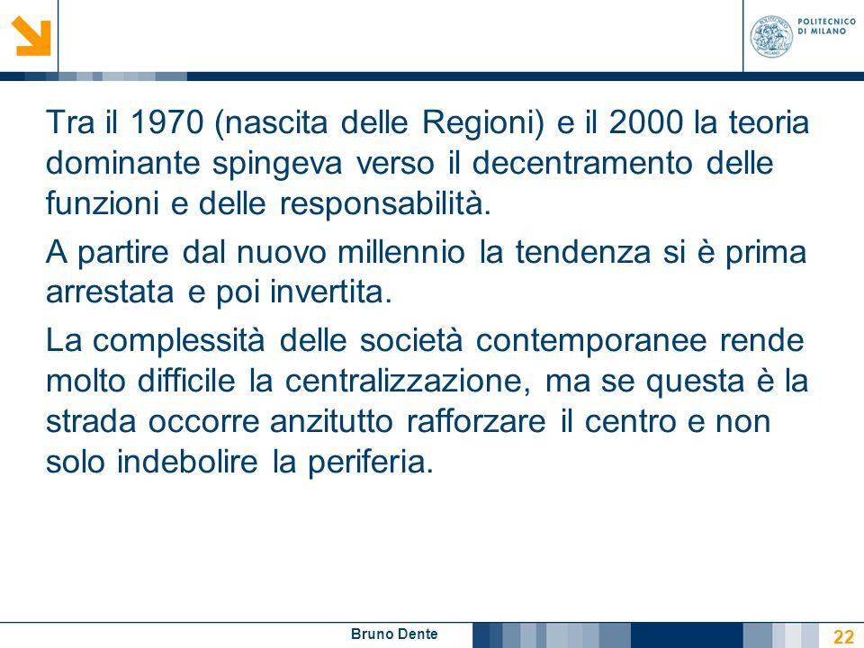 Tra il 1970 (nascita delle Regioni) e il 2000 la teoria dominante spingeva verso il decentramento delle funzioni e delle responsabilità.