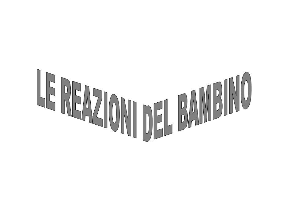 LE REAZIONI DEL BAMBINO