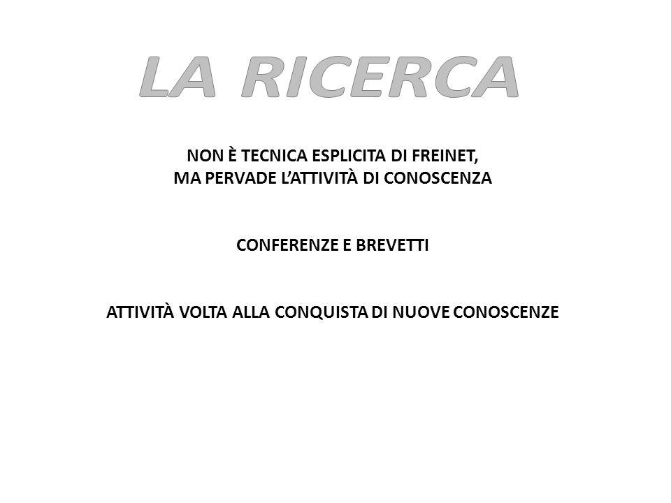 LA RICERCA NON È TECNICA ESPLICITA DI FREINET,