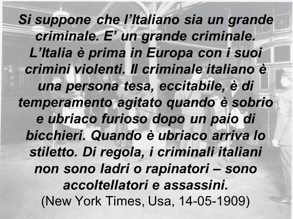 Si suppone che l'Italiano sia un grande criminale