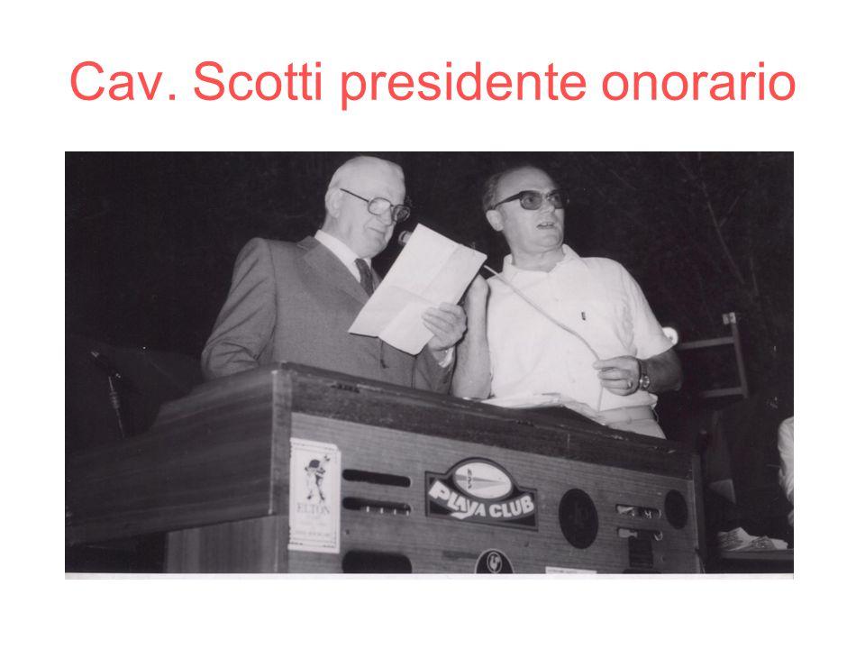 Cav. Scotti presidente onorario