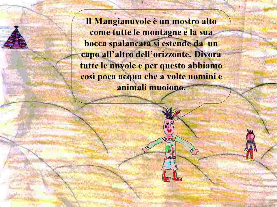 Il Mangianuvole è un mostro alto come tutte le montagne e la sua bocca spalancata si estende da un capo all'altro dell'orizzonte.