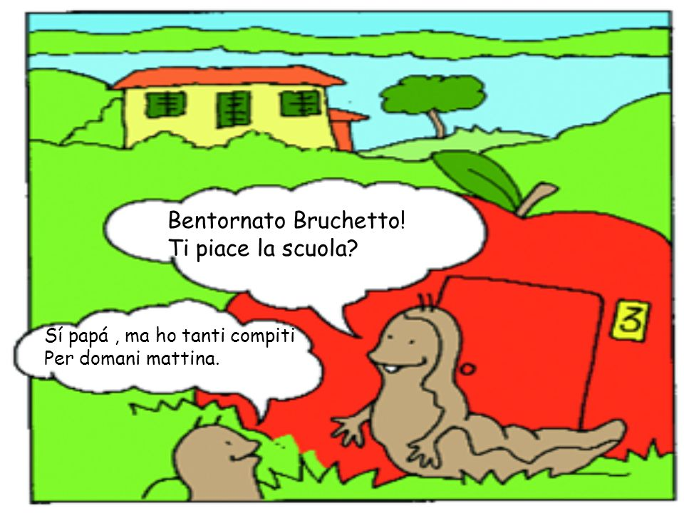 Bentornato Bruchetto! Ti piace la scuola
