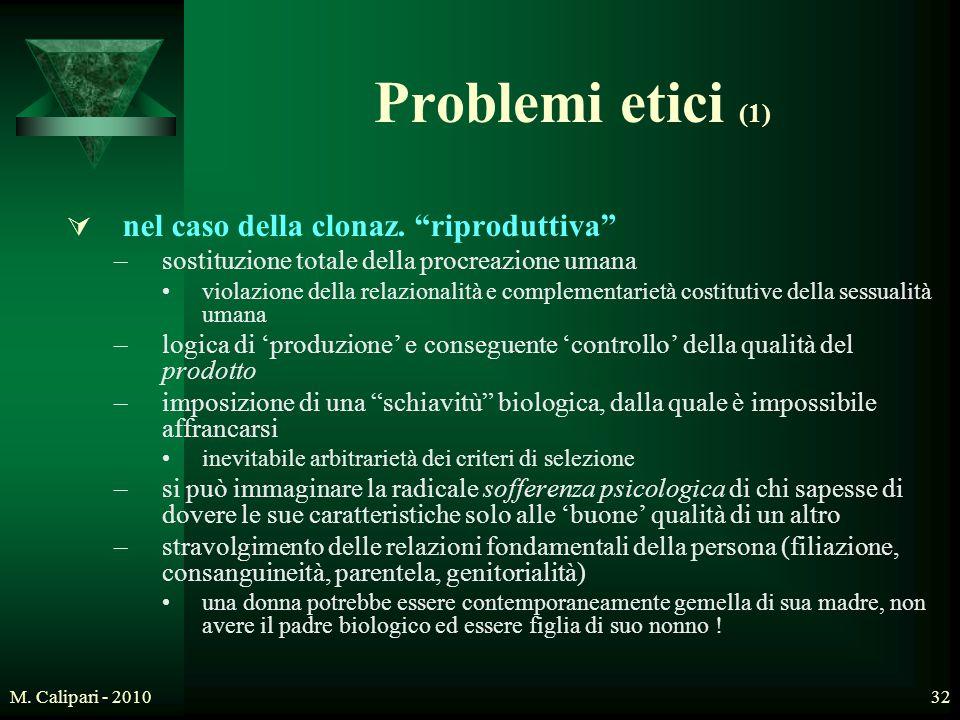 Problemi etici (1) nel caso della clonaz. riproduttiva