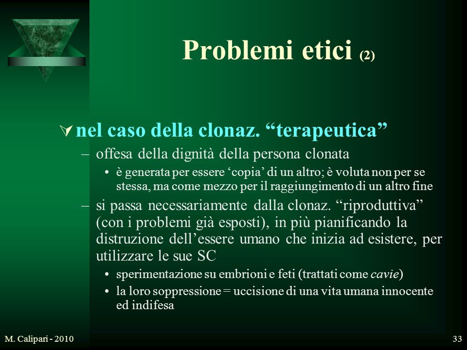 Problemi etici (2) nel caso della clonaz. terapeutica
