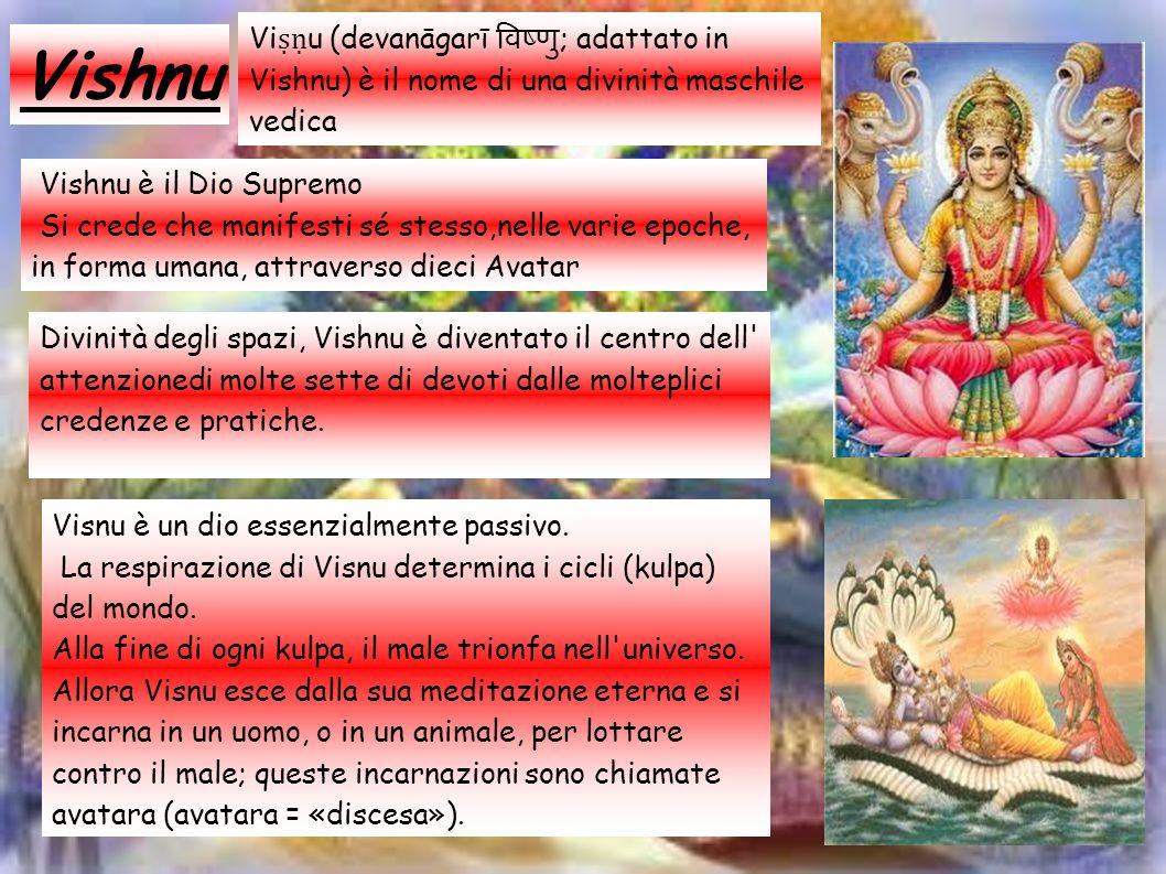 Vishnu Viṣṇu (devanāgarī विष्णु; adattato in