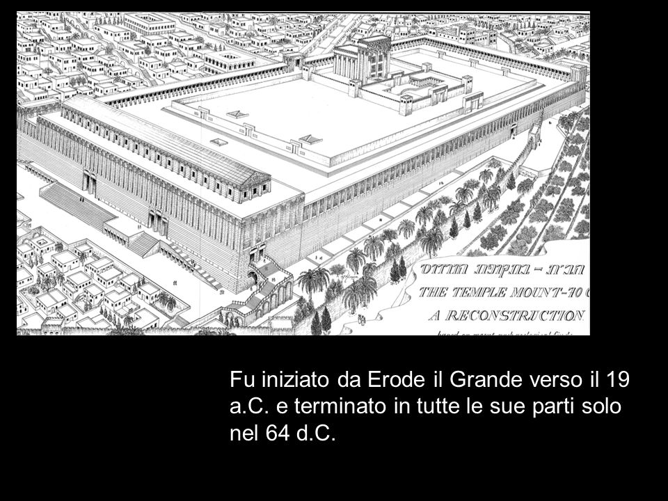Fu iniziato da Erode il Grande verso il 19 a. C