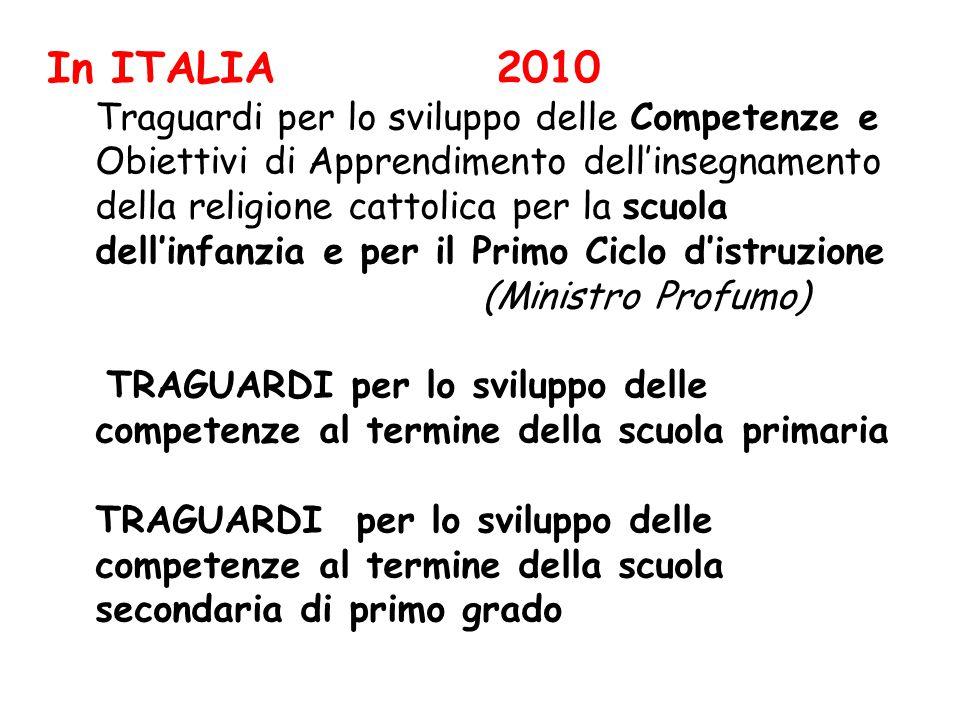 In ITALIA 2010 Traguardi per lo sviluppo delle Competenze e