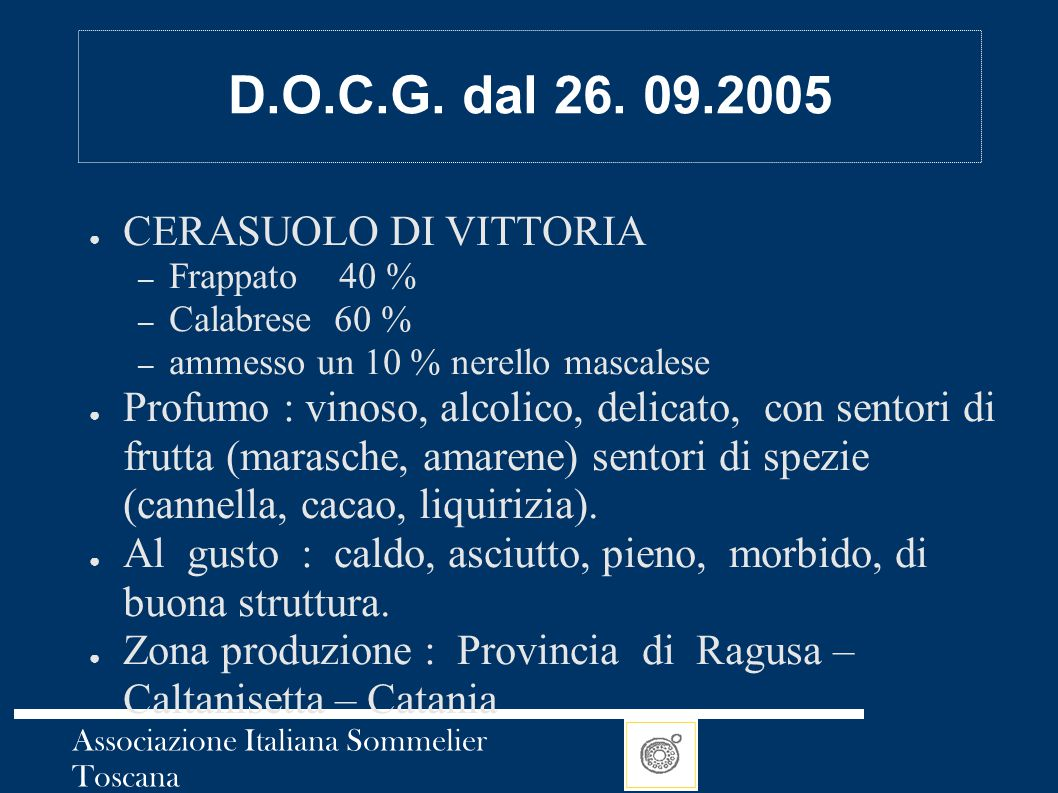 D.O.C.G. dal 26. 09.2005 CERASUOLO DI VITTORIA